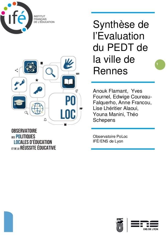 1 Synthèse de l'Evaluation du PEDT de la ville de Rennes Anouk Flamant, Yves Fournel, Edwige Coureau- Falquerho, Anne Fran...