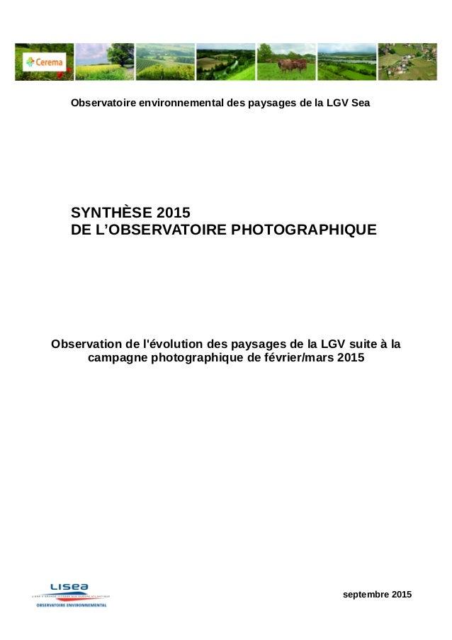 Observatoire environnemental des paysages de la LGV Sea SYNTHÈSE 2015 DE L'OBSERVATOIRE PHOTOGRAPHIQUE Observation de l'év...