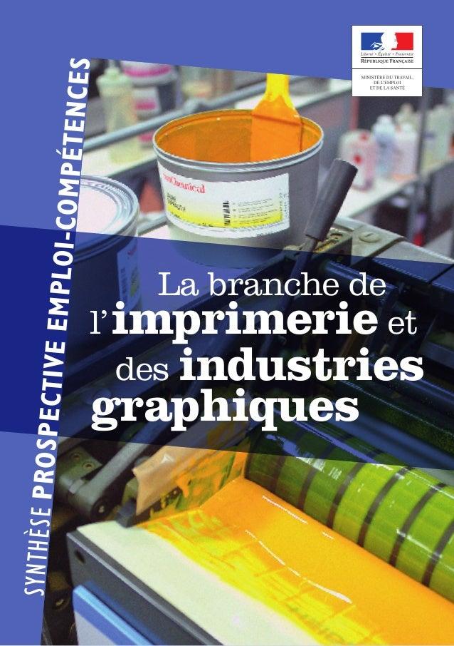 SYNTHÈSEPROSPECTIVEEMPLOI-COMPÉTENCES La branche de l'imprimerie et des industries graphiques