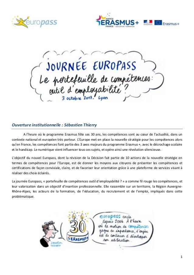 1 Ouverture institutionnelle : Sébastien Thierry A l'heure où le programme Erasmus fête ses 30 ans, les compétences sont a...