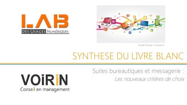 SYNTHESE DU LIVRE BLANC  Suites bureautiques et messagerie : Les nouveaux critères de choix  © Julien Eichinger - Fotolia...