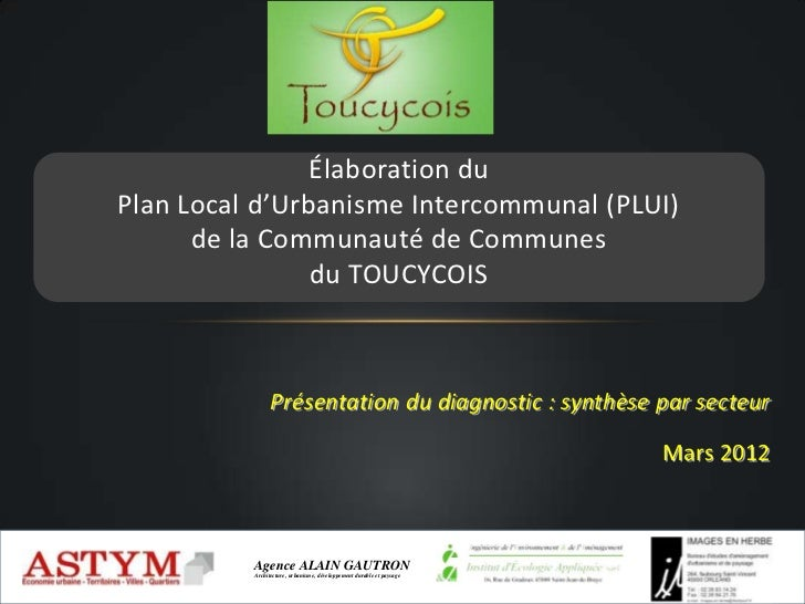 Élaboration duPlan Local d'Urbanisme Intercommunal (PLUI)      de la Communauté de Communes                du TOUCYCOIS   ...