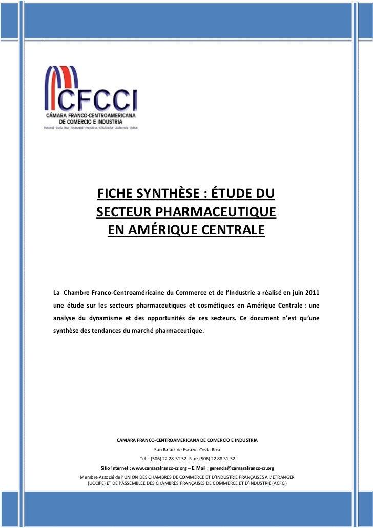 FICHE SYNTHÈSE : ÉTUDE DU              SECTEUR PHARMACEUTIQUE                EN AMÉRIQUE CENTRALELa Chambre Franco-Centroa...
