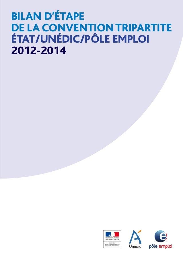 BILAN D'ÉTAPE DE LA CONVENTIONTRIPARTITE ÉTAT/UNÉDIC/PÔLE EMPLOI 2012-2014