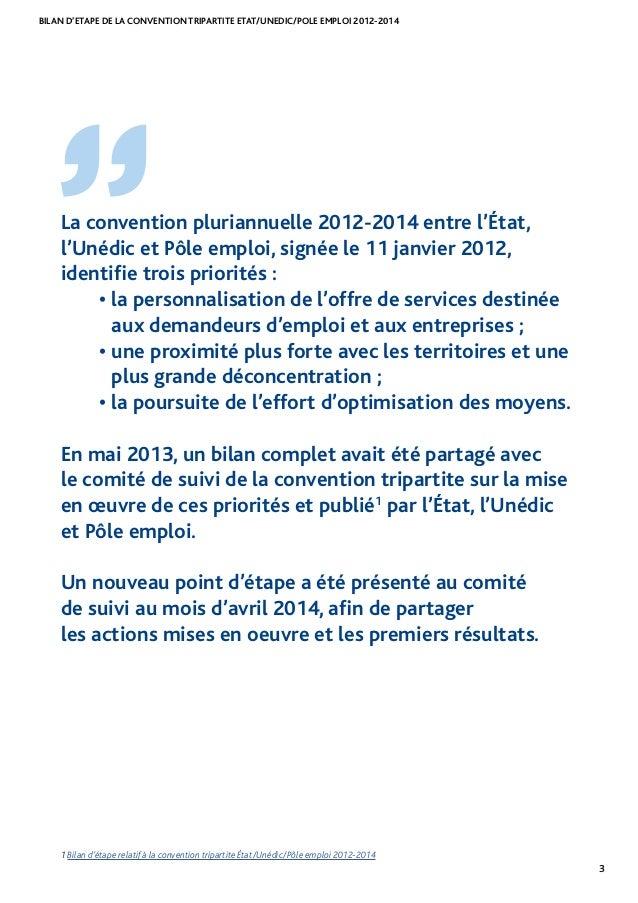 BILAN D'ETAPE DE LA CONVENTION TRIPARTITE ETAT/UNEDIC/POLE EMPLOI 2012-2014 3 La convention pluriannuelle 2012-2014 entre ...