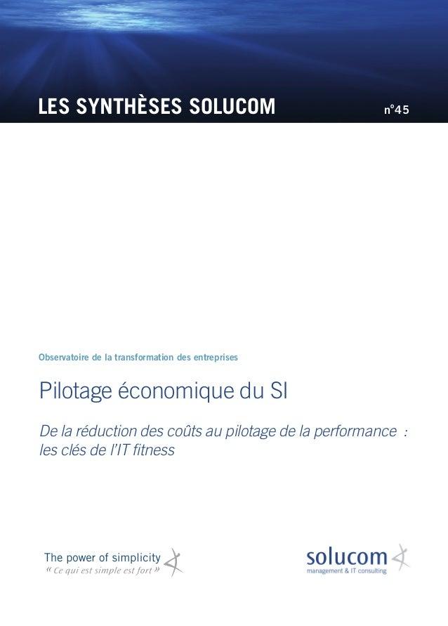 LES SYNTHÈSES SOLUCOM Pilotage économique du SI De la réduction des coûts au pilotage de la performance : les clés de l'I...