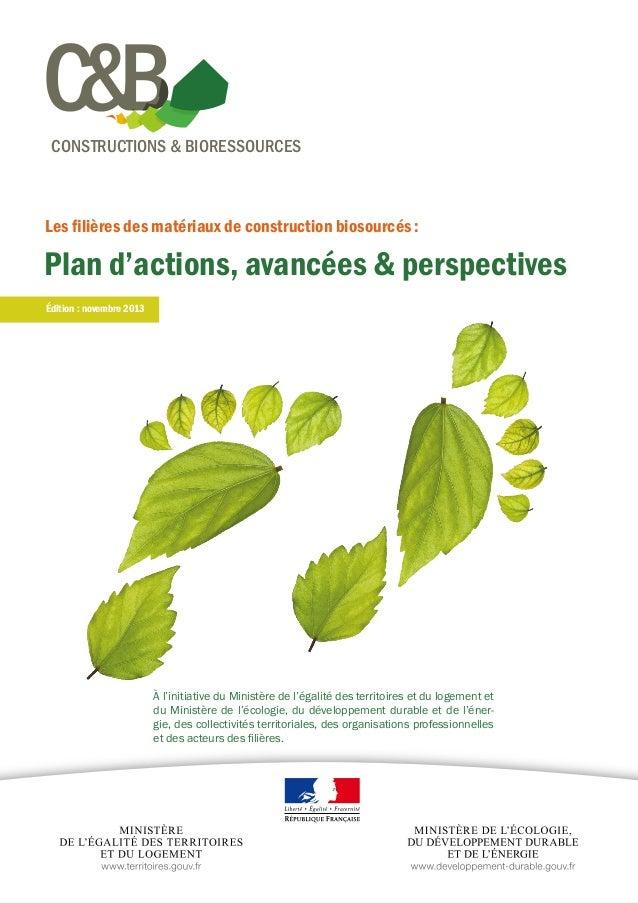 CONSTRUCTIONS & BIORESSOURCES  Les filières des matériaux de construction biosourcés:  Plan d'actions, avancées & perspec...