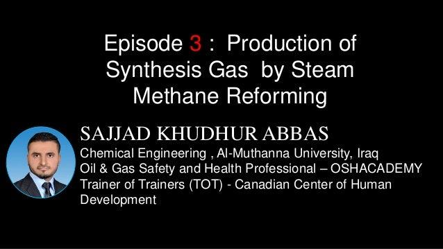 SAJJAD KHUDHUR ABBAS Chemical Engineering , Al-Muthanna University, Iraq Oil & Gas Safety and Health Professional – OSHACA...