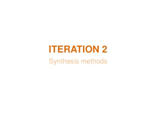ITERATION 2 Synthesis methods