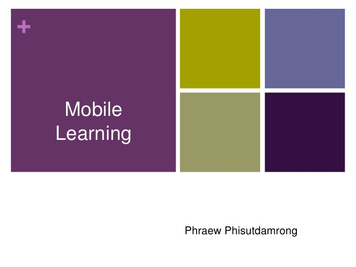 +Synthesis Quest:     Mobile    Learning                   Phraew Phisutdamrong