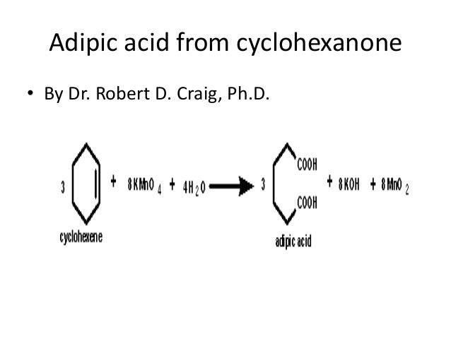 Adipic acid from cyclohexanone• By Dr. Robert D. Craig, Ph.D.