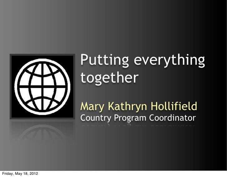 Putting everything                       together                       Mary Kathryn Hollifield                       Coun...
