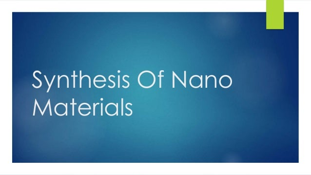 Synthesis Of Nano Materials