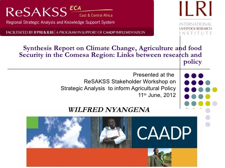 Synthesis Report on Climate Change, Agriculture and foodSecurity in the Comesa Region: Links between research and         ...
