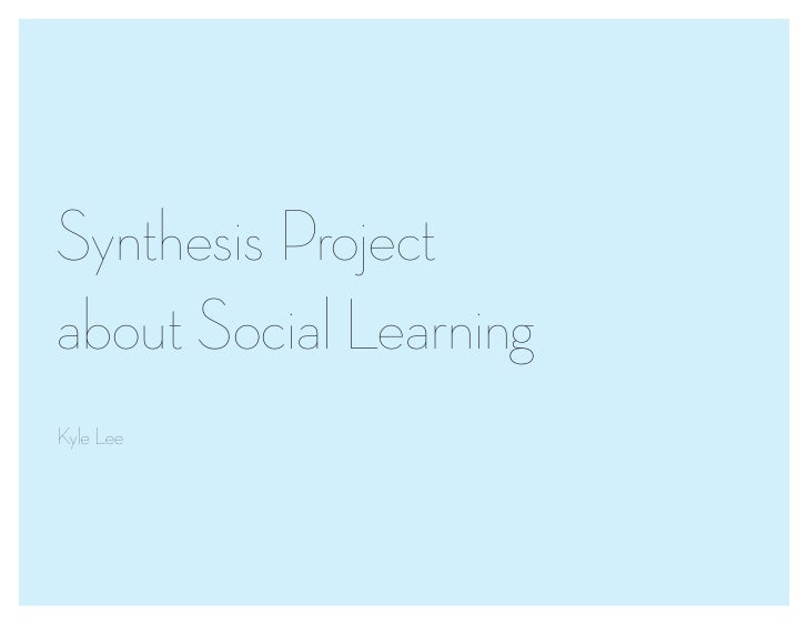 Synthesis Projectabout Social LearningKyle Lee
