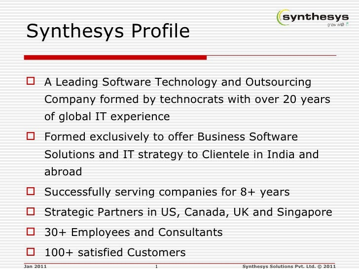 Synthesys Profile <ul><li>A Leading Software Technology and Outsourcing Company formed by technocrats with over 20 years o...
