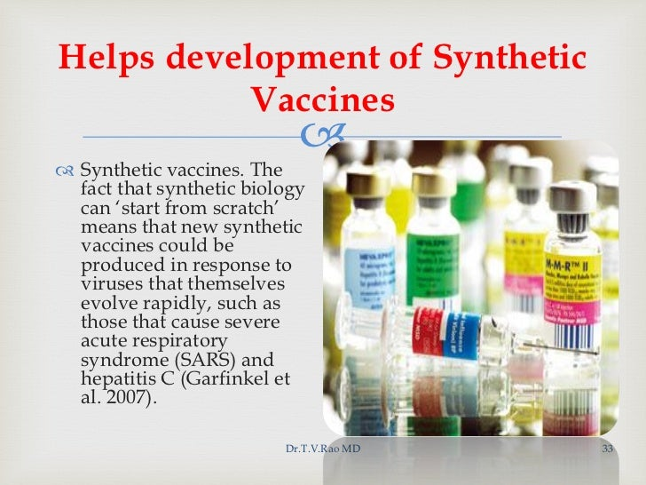 the benefits of using synthetic biology in vaccine development The future is now at the vaccines & synthetic biology  the vaccine-development process is  of potentially dangerous viruses in the laboratory using recombinant.