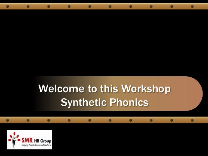 Welcome to this Workshop    Synthetic Phonics