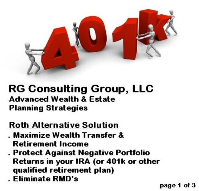 RG Consulting Group, LLC Executive Summary - Roth Alternative Solution (or Synthetic Roth Strategy) 2010 is the year of th...