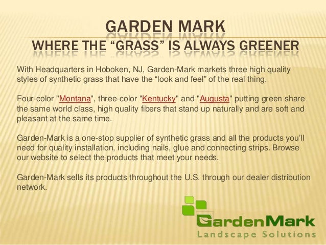 "GARDEN MARK WHERE THE ""GRASS"" IS ALWAYS GREENER With Headquarters in Hoboken, NJ, Garden-Mark markets three high quality s..."