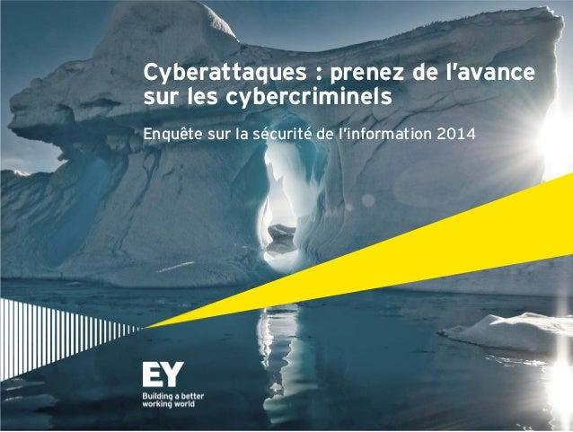 Cyberattaques : prenez de l'avance sur les cybercriminels Enquête sur la sécurité de l'information 2014