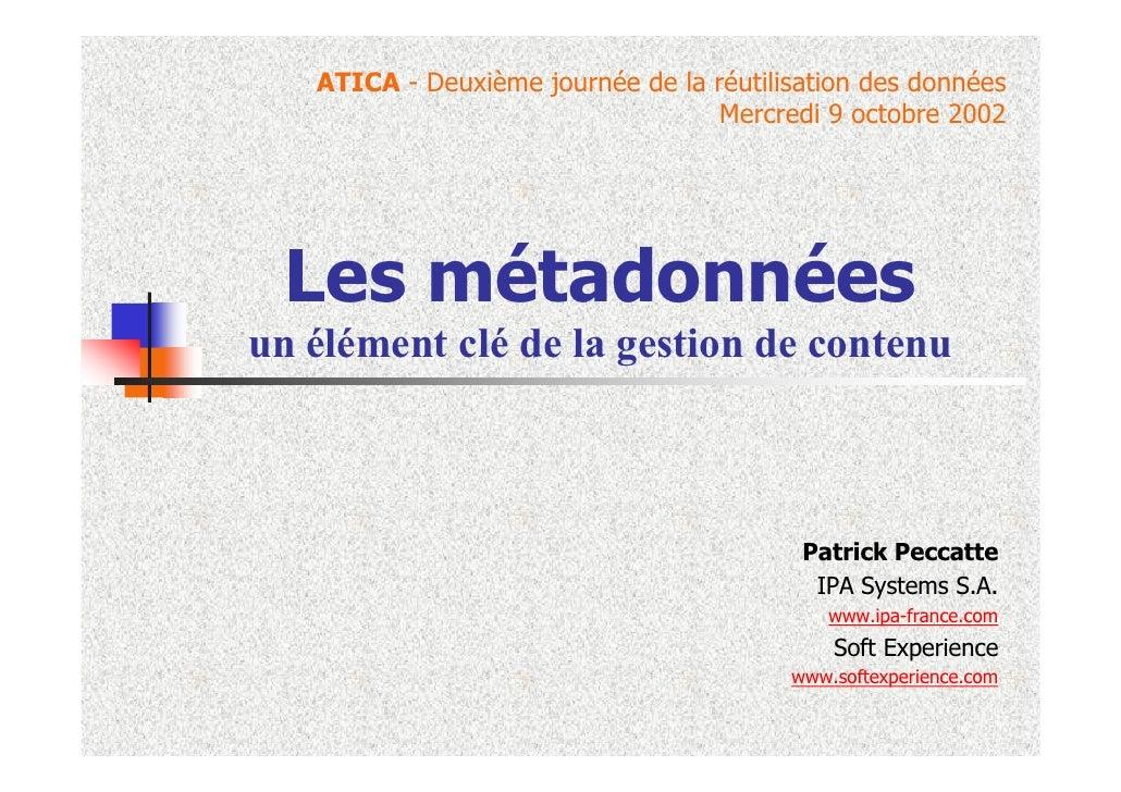 ATICA - Deuxième journée de la réutilisation des données                                    Mercredi 9 octobre 2002       ...