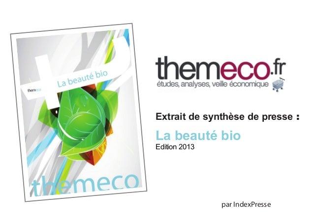 Extrait de synthèse de presse :  La beauté bio Edition 2013  par IndexPresse