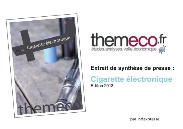 Extrait de synthèse de presse :  Cigarette électronique Edition 2013  par Indexpresse