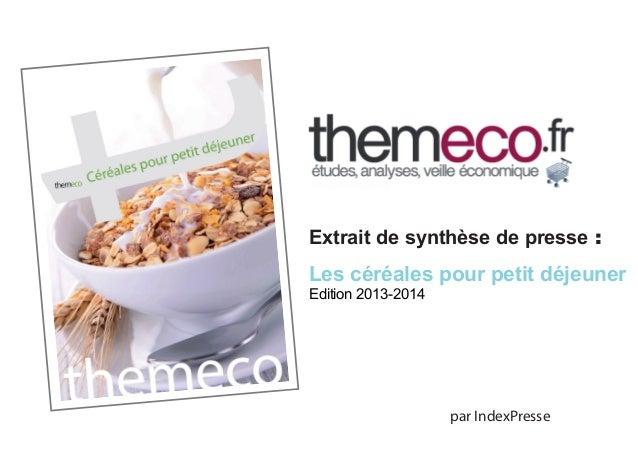 Extrait de synthèse de presse :  Les céréales pour petit déjeuner Edition 2013-2014  par IndexPresse