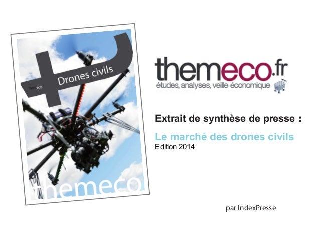 Extrait de synthèse de presse :  Le marché des drones civils Edition 2014  par IndexPresse