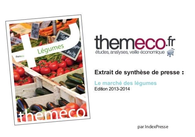 par IndexPresse Extrait de synthèse de presse : Le marché des légumes Edition 2013-2014