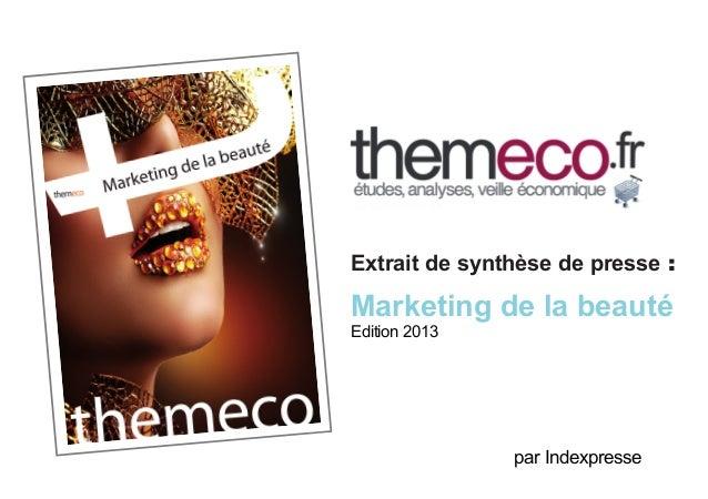 Extrait de synthèse de presse :  Marketing de la beauté Edition 2013  par Indexpresse