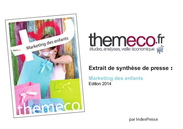 par IndexPresse Extrait de synthèse de presse : Marketing des enfants Edition 2014