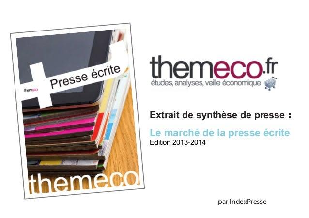 Extrait de synthèse de presse :  Le marché de la presse écrite Edition 2013-2014  par IndexPresse