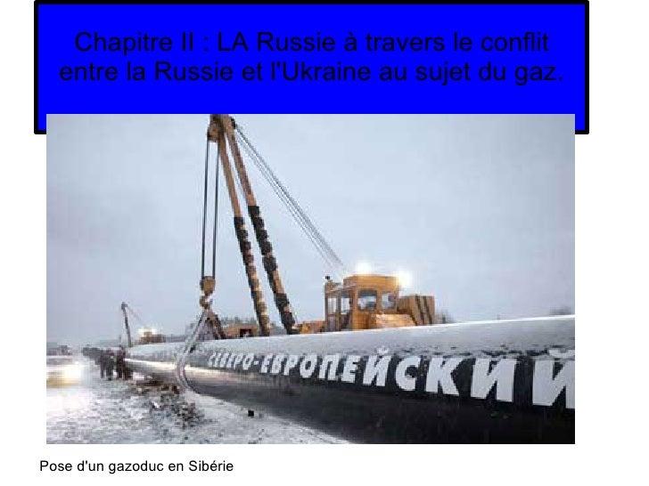 Chapitre II : LA Russie à travers le conflit entre la Russie et l'Ukraine au sujet du gaz. Pose d'un gazoduc en Sibérie
