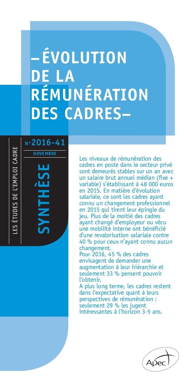 –ÉVOLUTION DE LA RÉMUNÉRATION DES CADRES– LESÉTUDESDEL'EMPLOICADRE SYNTHÈSE NOVEMBRE Les niveaux de rémunération des cadre...
