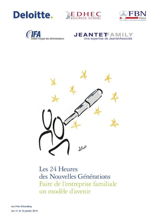Les Prés d'Ecoublay Les 11 et 12 janvier 2013 Les 24 Heures des Nouvelles Générations Faire de l'entreprise familiale un m...