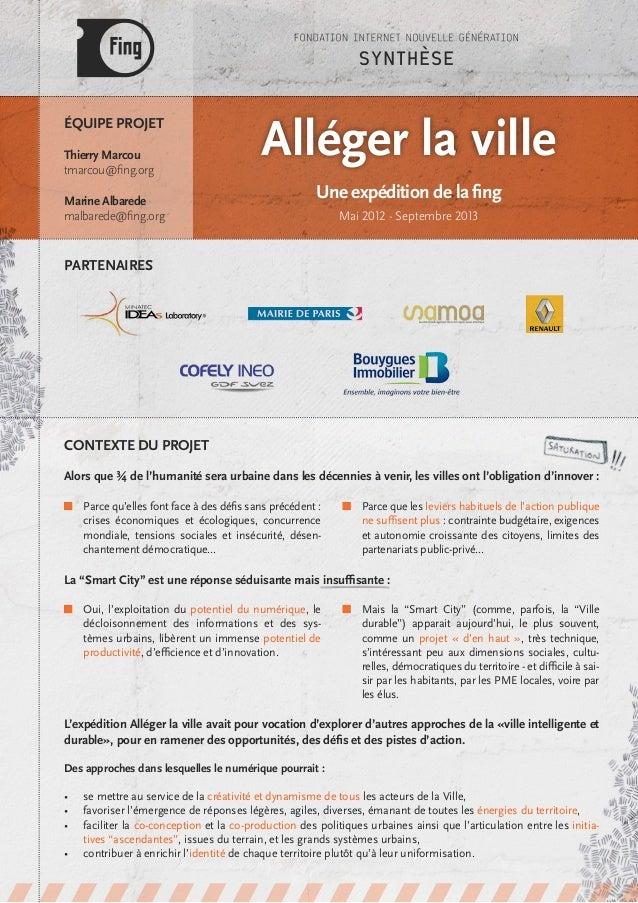 Équipe Projet Thierry Marcou tmarcou@fing.org Marine Albarede malbarede@fing.org Partenaires Alléger la ville Une expéditi...