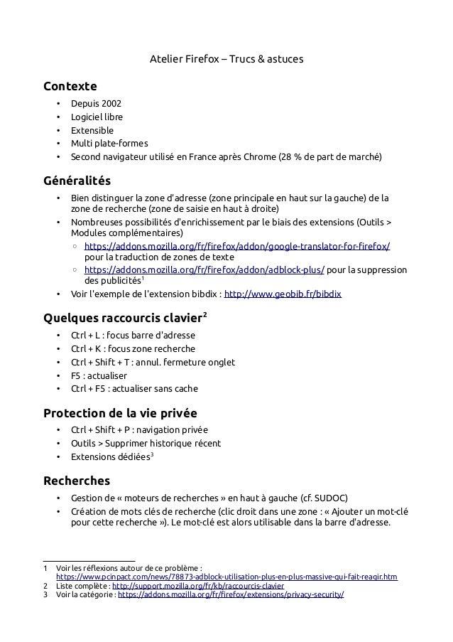 Atelier Firefox – Trucs & astucesContexte    •   Depuis 2002    •   Logiciel libre    •   Extensible    •   Multi plate-fo...