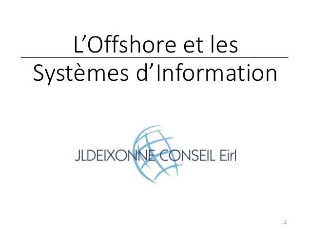 L'Offshore et les Systèmes d'Information 1