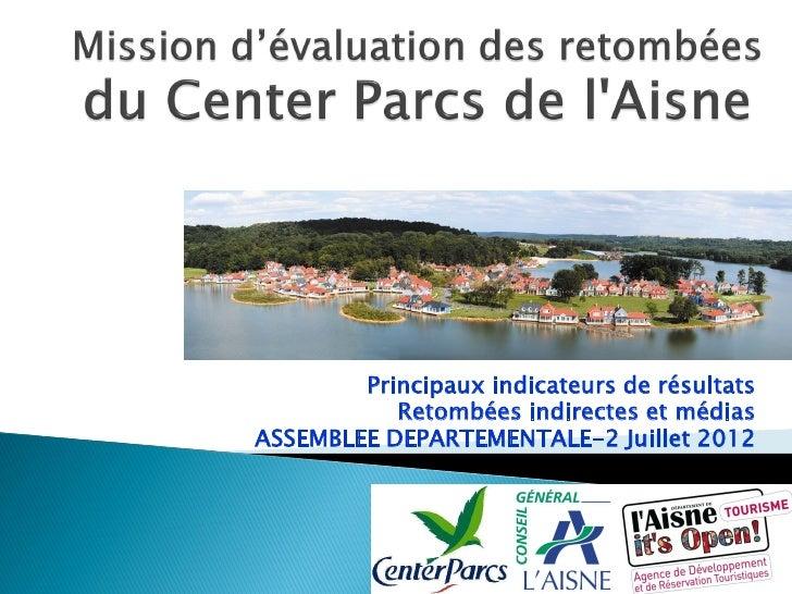 Principaux indicateurs de résultats           Retombées indirectes et médiasASSEMBLEE DEPARTEMENTALE-2 Juillet 2012