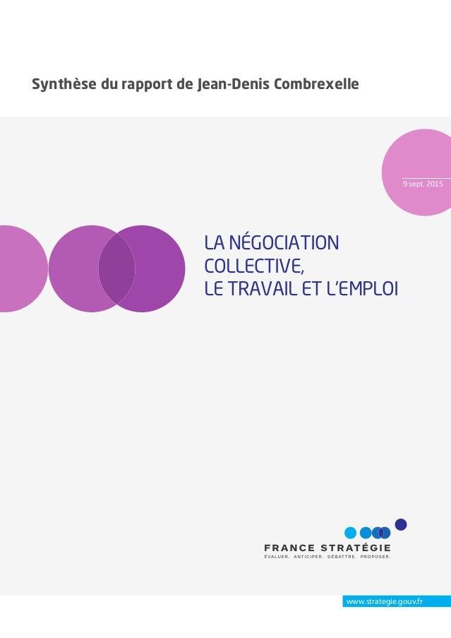 9 sept. 2015 www.strategie.gouv.fr LA NÉGOCIATION COLLECTIVE, LE TRAVAIL ET L'EMPLOI Synthèse du rapport de Jean-Denis Com...