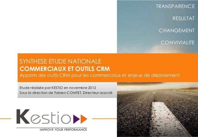 TRANSPARENCE RESULTAT CHANGEMENT CONVIVIALITE Etude réalisée par KESTIO en novembre 2012 Sous la direction de Fabien COMTE...