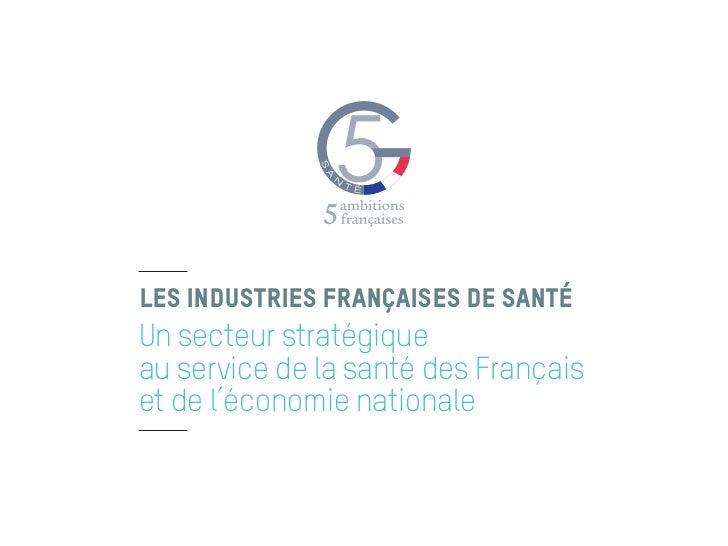 LES INDUSTRIES FRANÇAISES DE SANTÉUn secteur stratégiqueau service de la santé des Françaiset de l'économie nationale
