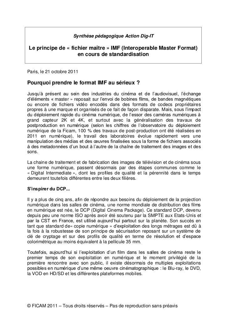 Synthèse pédagogique Action Dig-ITLe principe de « fichier maître » IMF (Interoperable Master Format)                    e...
