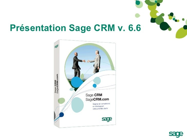 Présentation Sage CRM v. 6.6
