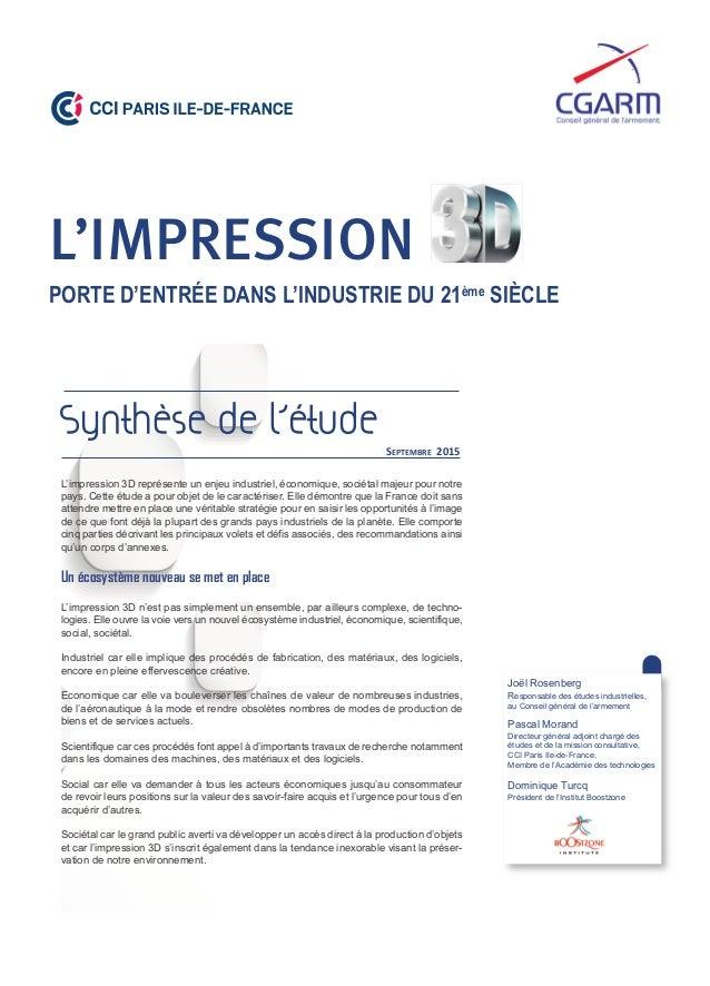 Synthèse de l'étude SEPTEMBRE 2015 L'IMPRESSION PORTE D'ENTRÉE DANS L'INDUSTRIE DU 21ème SIÈCLE L'impression 3D représente...