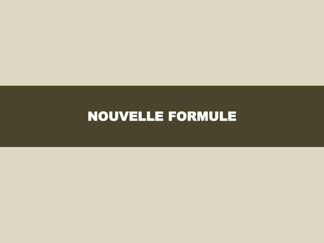 NOUVELLE FORMULE