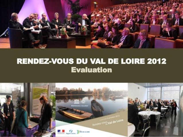 RENDEZ-VOUS DU VAL DE LOIRE 2012          Evaluation