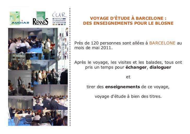 VOYAGE D'ÉTUDE À BARCELONE :    DES ENSEIGNEMENTS POUR LE BLOSNEPrès de 120 personnes sont allées à BARCELONE aumois de ma...